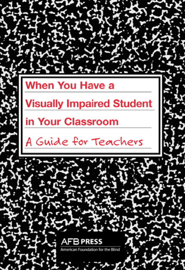 When You Have a Visually Impaired Student in Your Classroom Book Front Cover