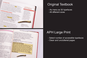 "Two images comparing original textbook page to APH Large Print page. Text reads ""Original Textbook: -As many as 50 typefaces -All different sizes; APH Large Print: -Select number of accessible typefaces -Clean and uncluttered pages"""