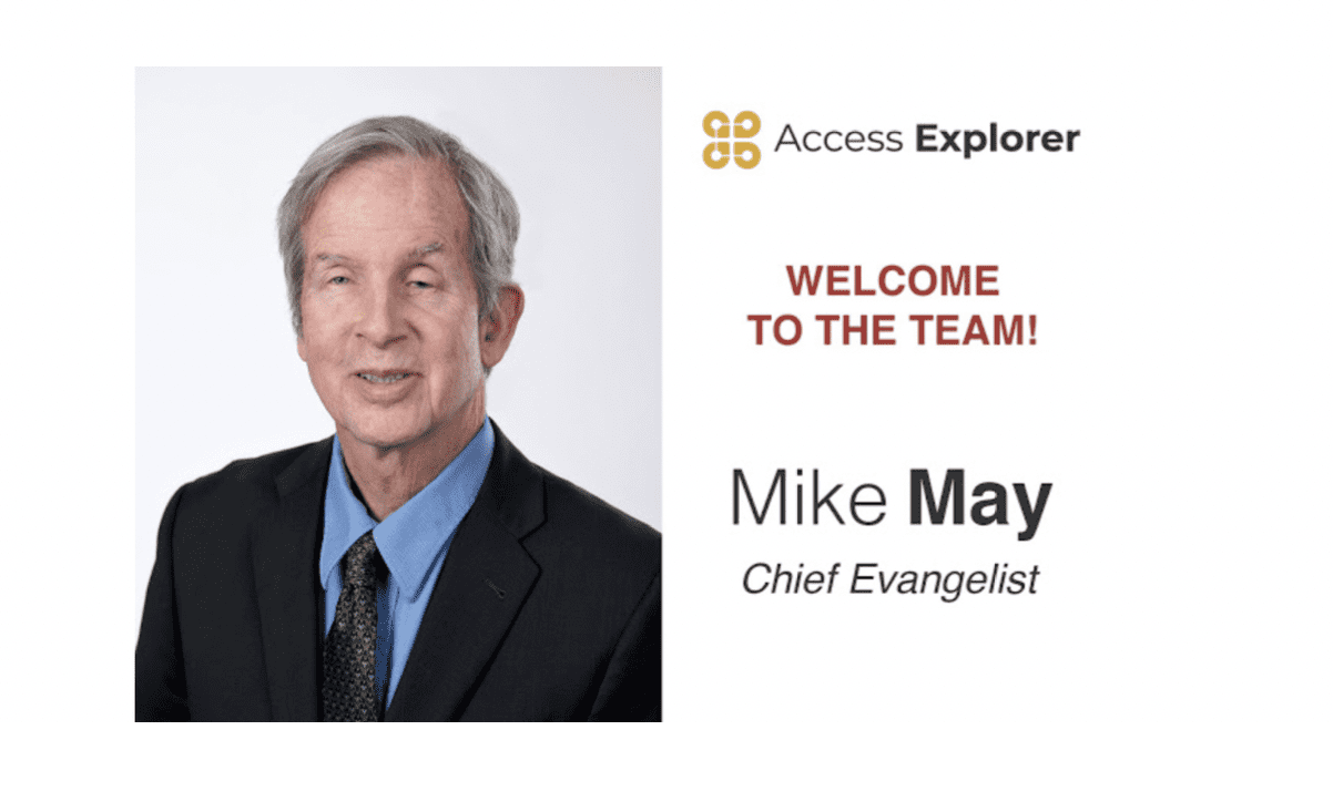 "headshot of Mike May. Access Explorer logo. Text reads ""Welcome to the team Mime May Chief Evangelist"""