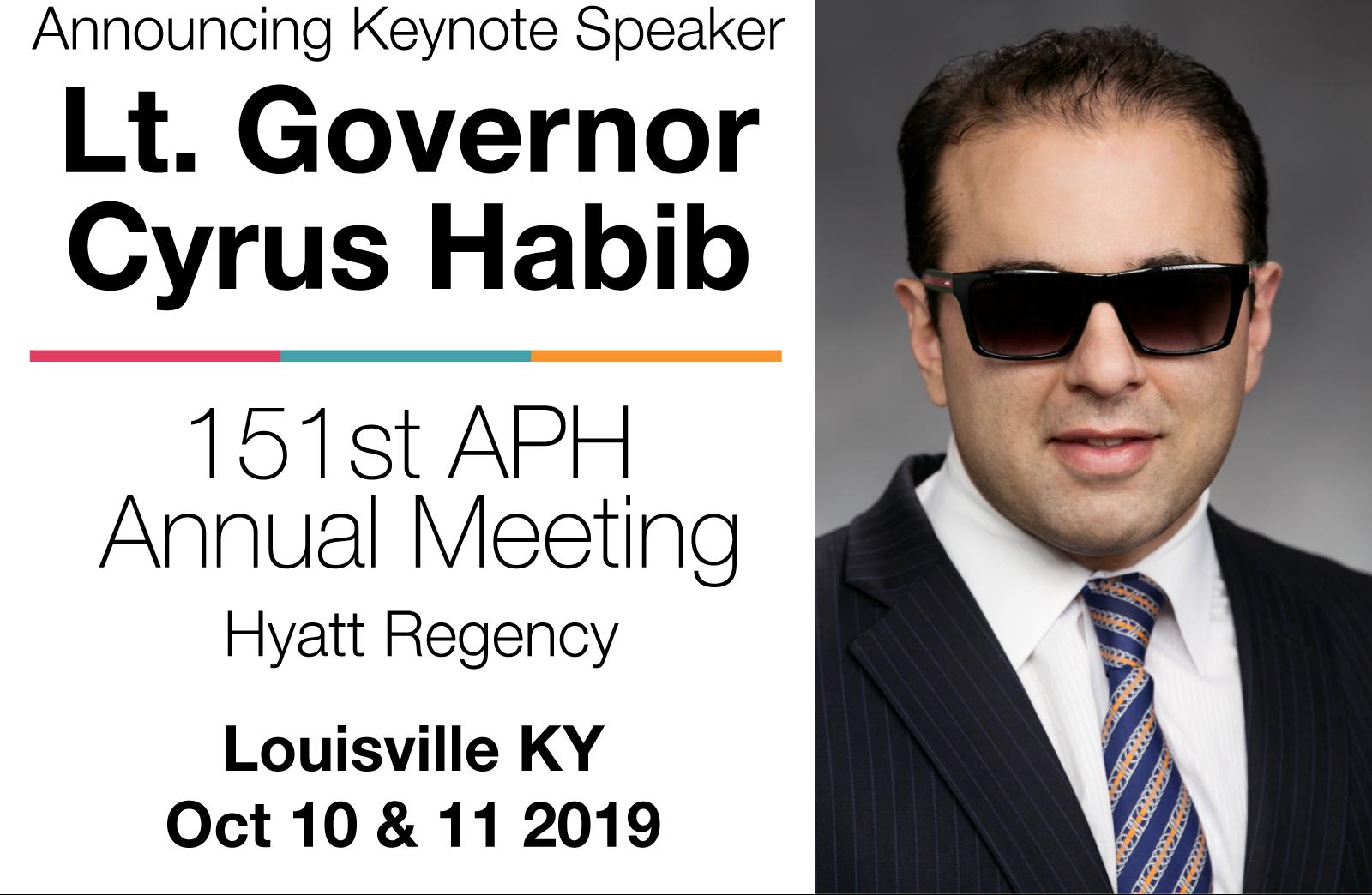 Announcing Keynote Speaker Lt. Gov. Cyrus Habib 151st APH Annual Meeting Hyatt Regency Lou KY Oct. 10 & 11 2019