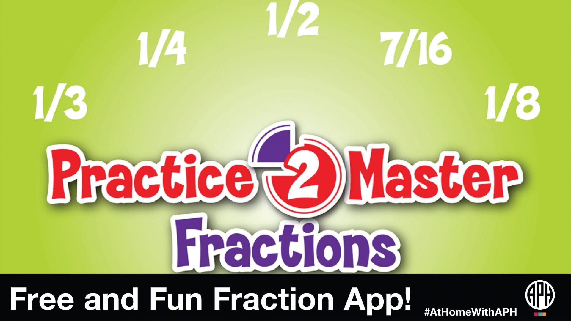 "logo for Practice2Master Fractions. text reads ""Free and Fun Fraction App! #AtHomeWithAPH"""