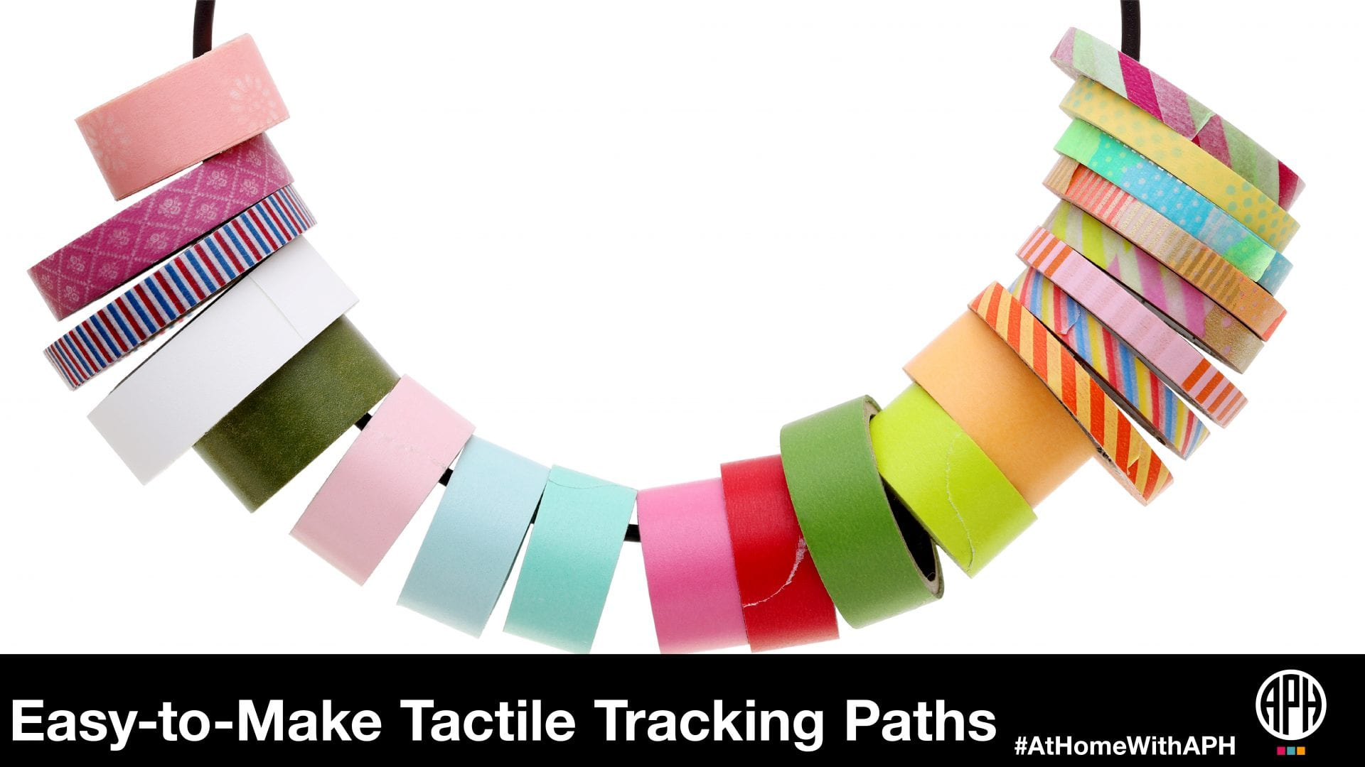 "a variety of tape rolls on a white background. text reads ""easy to make tactile tracking paths #AtHomeWithAPH"""