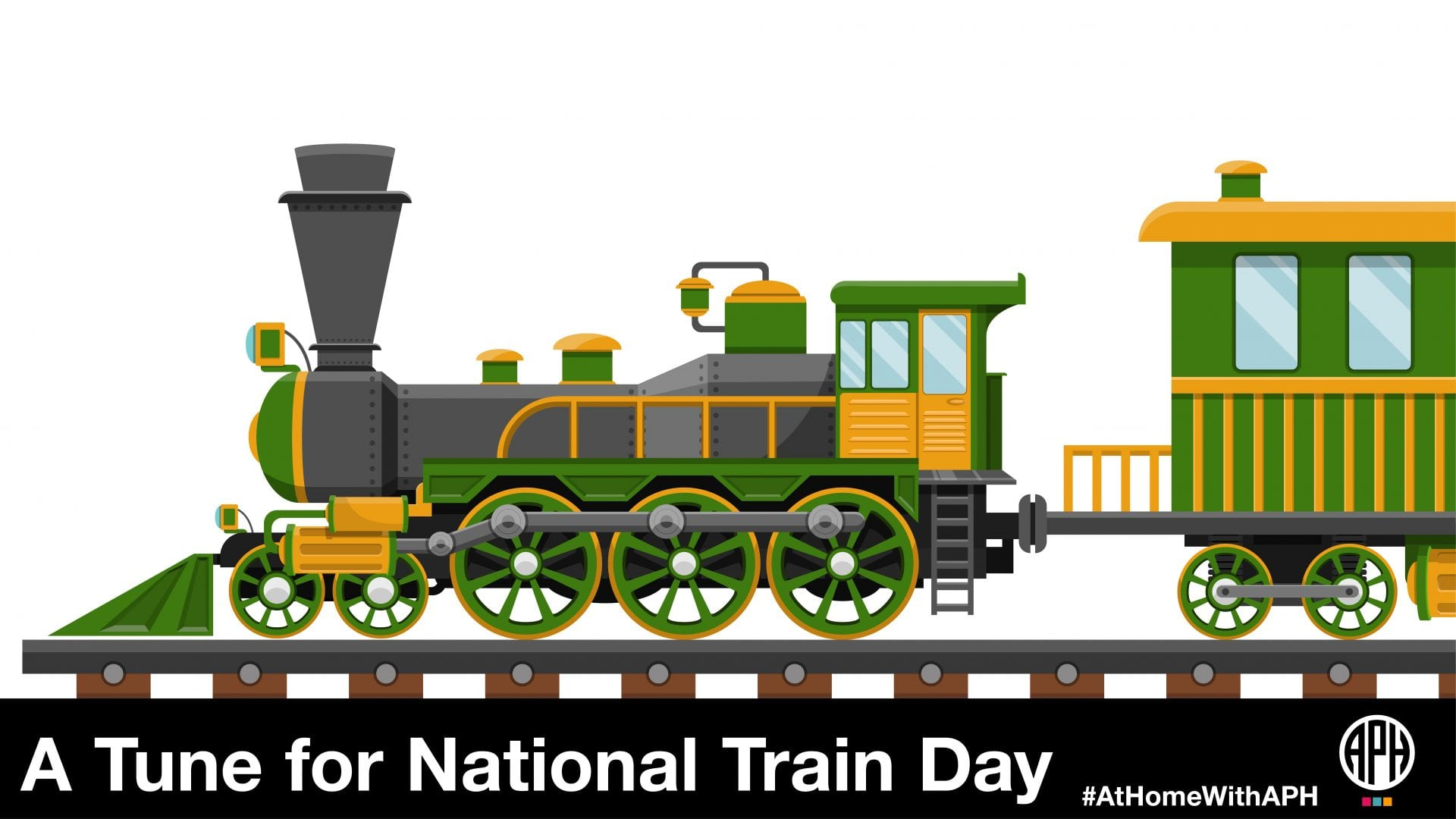 """a illustration of train, text reads """"A Tune for National Train Day #AtHomeWithAPH"""""""