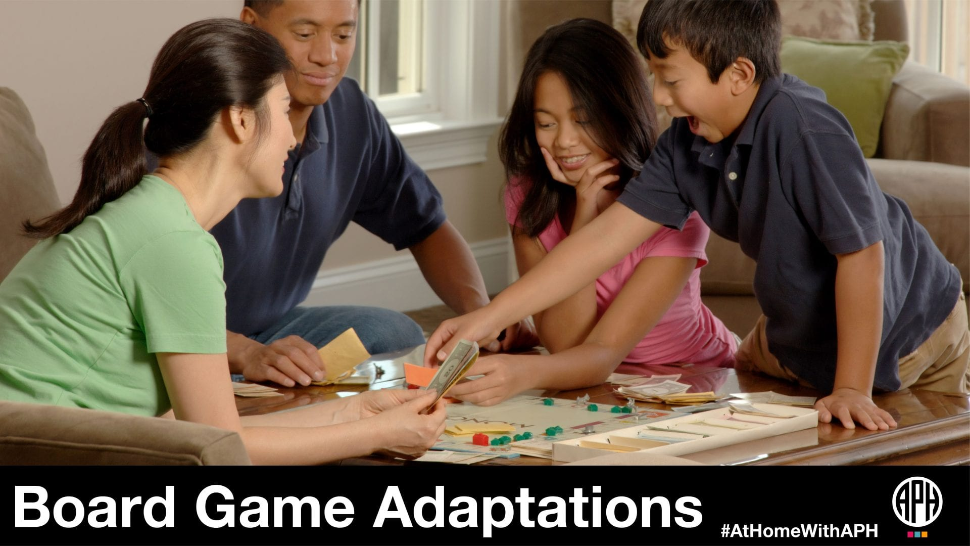 "a family sitting around playing a board game and smiling. text reads ""Board Game Adaptations #AtHomeWithAPH"""