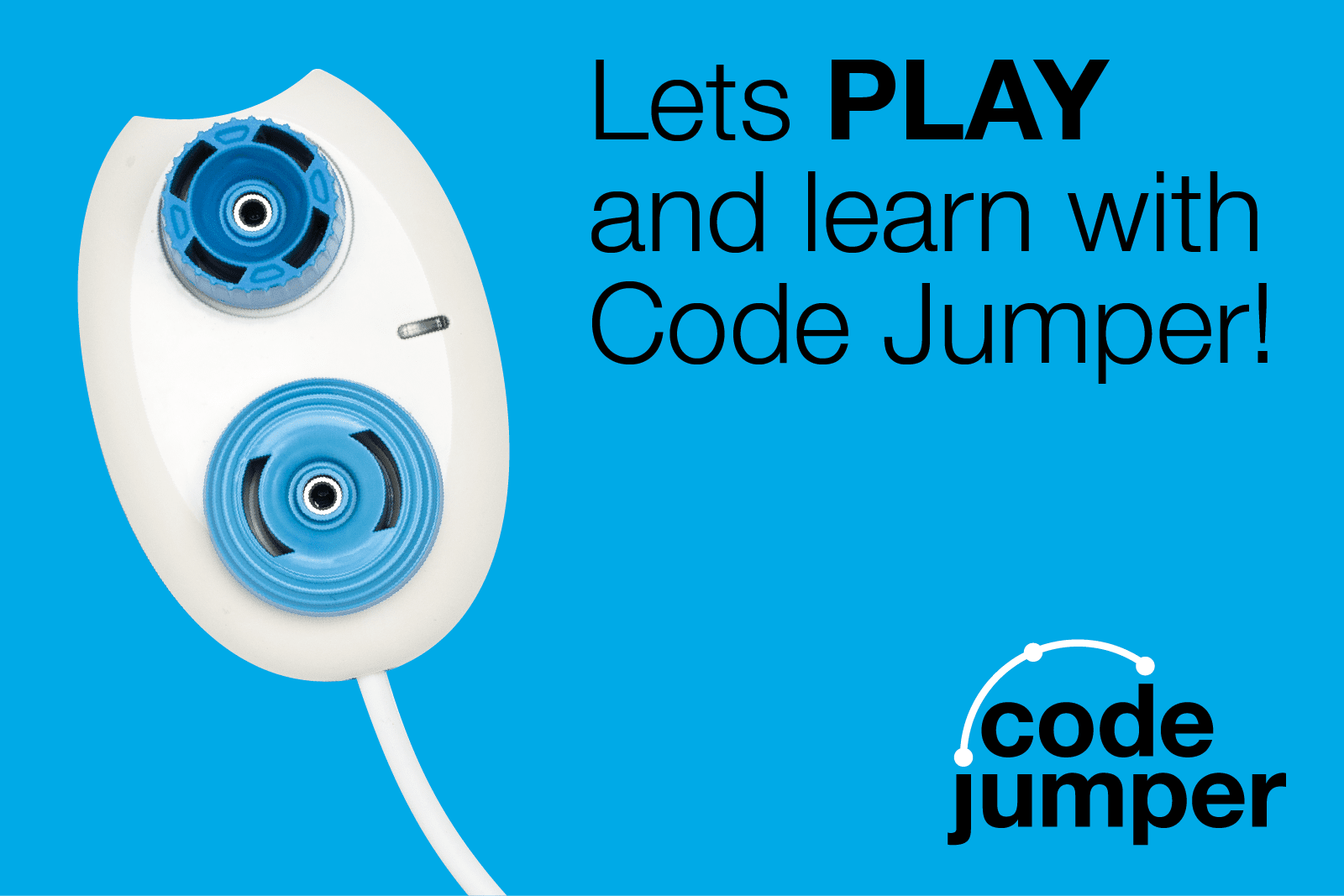 "a white play pod on a blue background. two differently textured blue dials are on top and a white wire comes out the end. text reads ""Lets PLAY and learn with Code Jumper"" Code Jumper logo"