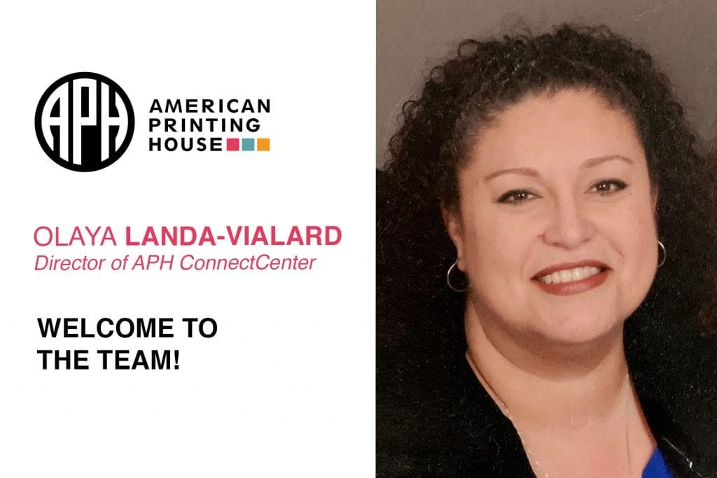 """image of a woman smiling. APH Logo. text reads """"Olaya Landa-Vialard. Director of APH ConnectCenter. Welcome to the team!"""""""