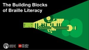 "design of a green lego braille brick with a ray of green coming out one end. in the ray the design of various musical instruments is shown. text reads ""The Building Blocks of Braille Literacy"" APH logo, LEGO braille brick logo"