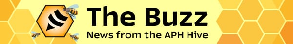 The Buzz: News from the APH Hive