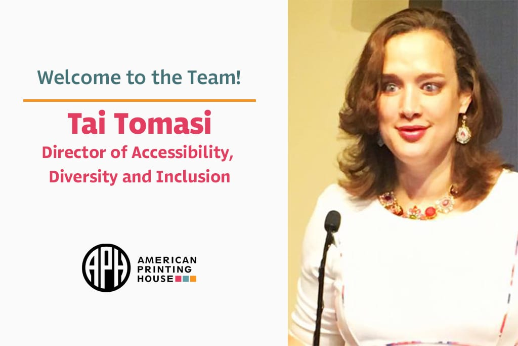 """Welcome to the Team! Tai Tomasi. Director of Accessibility, Diversity and Inclusion"" APH logo, A photo of Tai at a podium microphone"