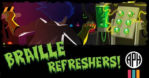 """Illustration showing a mad scientist in a lab bringing a braille cell to life. Text reads """"Braille Refreshers"""" APH logo"""