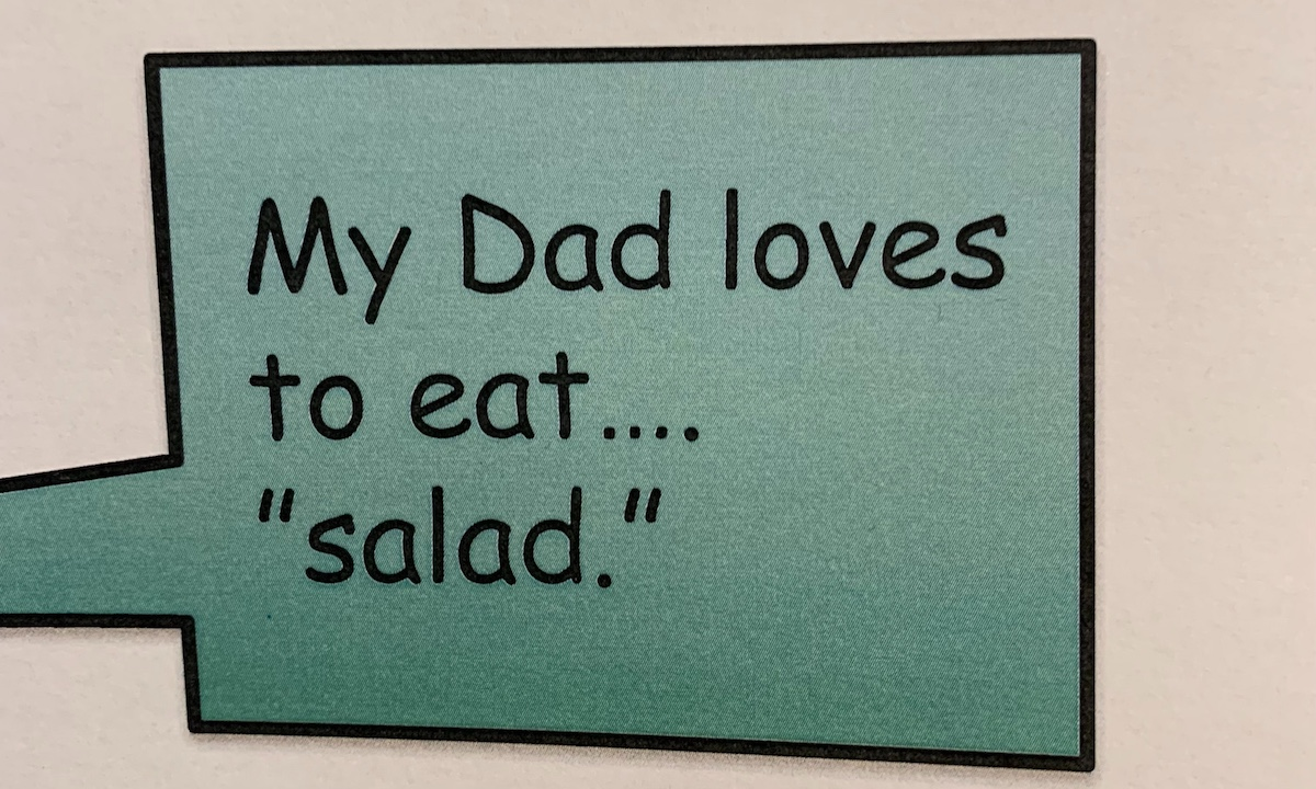 """My Dad loves to eat... """"salad"""""""