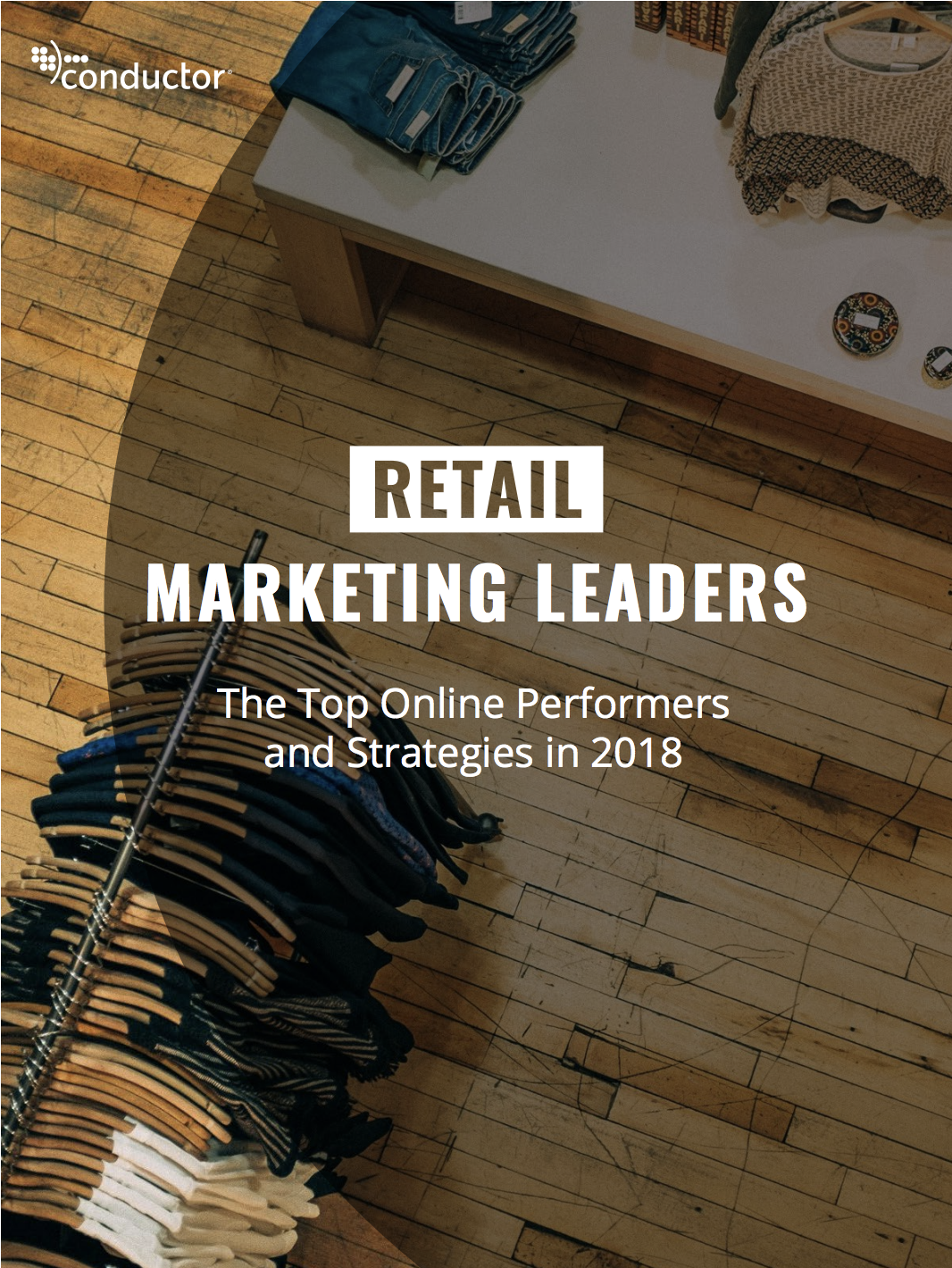 The Retail Marketing Trend Report 2018 features the top online performers and strategies for the year.