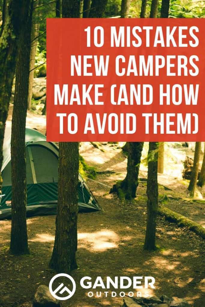10 Mistakes new campers make (and how to avoid them!)