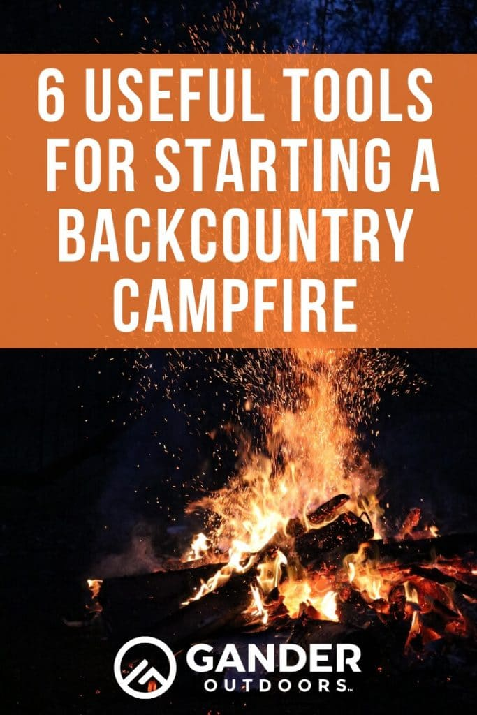 6 Useful tools for starting a backcountry campfire