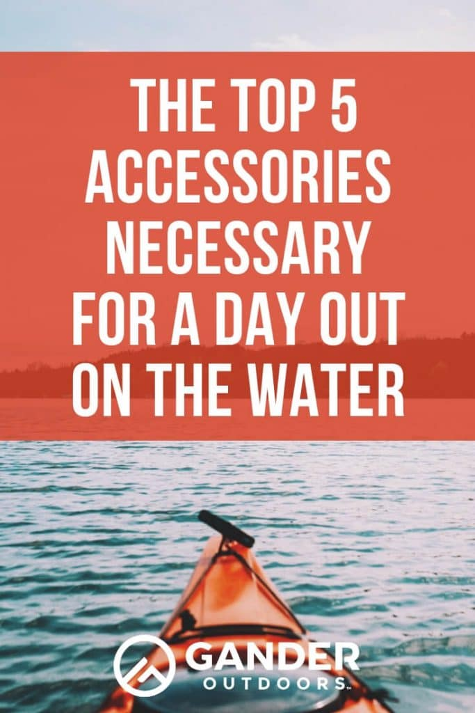 The top 5 accessories necessary for a day out on the water