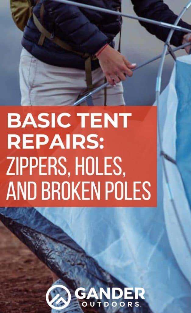 Basic tent repair - zippers, holes, and broken poles
