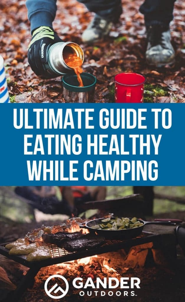 Ultimate guide to eating healthy while camping