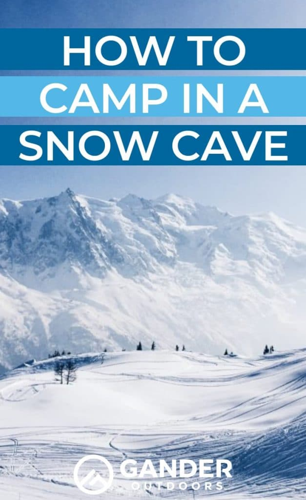 How to camp in a snow cave