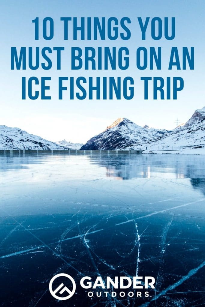 10 things you must bring on an ice fishing trip
