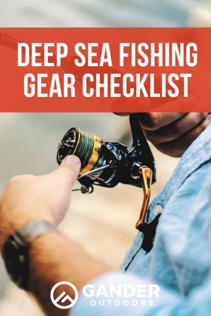 Deep sea fishing gear checklist