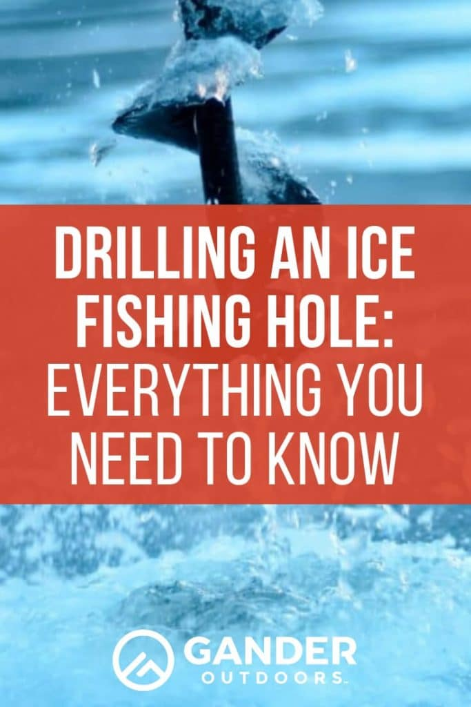 Drilling an ice fishing hole - everything you need to know