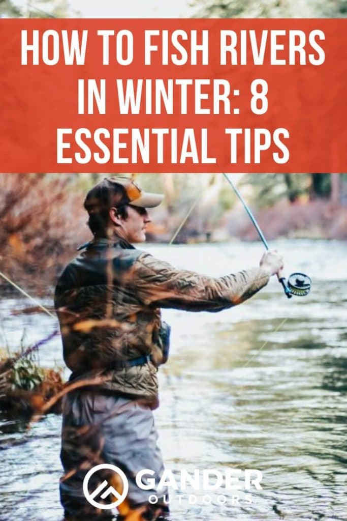 How to fish rivers in winter - 8 essential tips