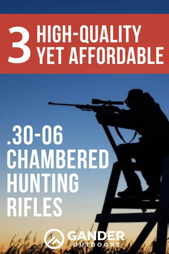 3 high quality yet affordable .30-06 chambered hunting rifles
