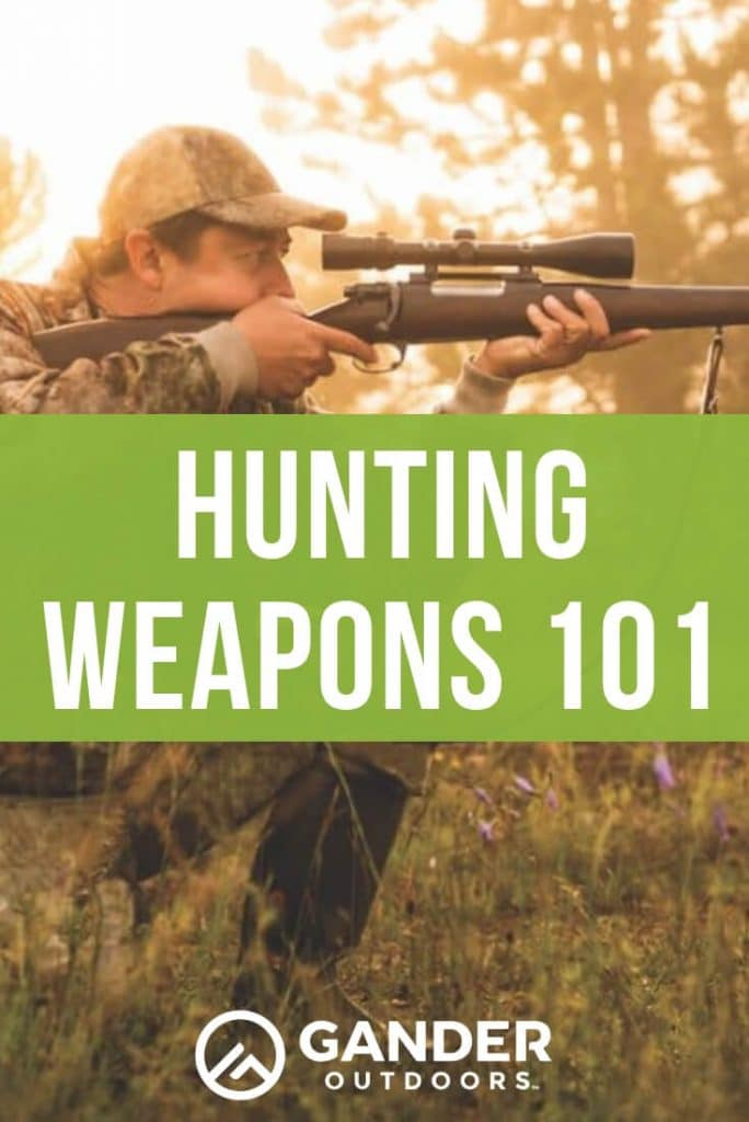 Hunting weapons 101