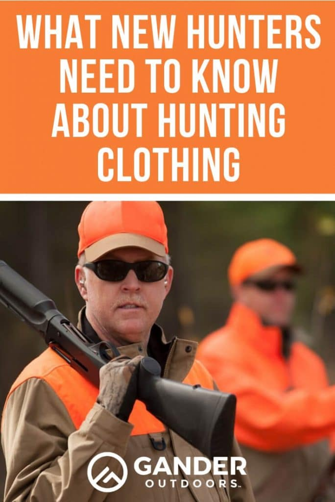 What new hunters need to know about hunting clothing