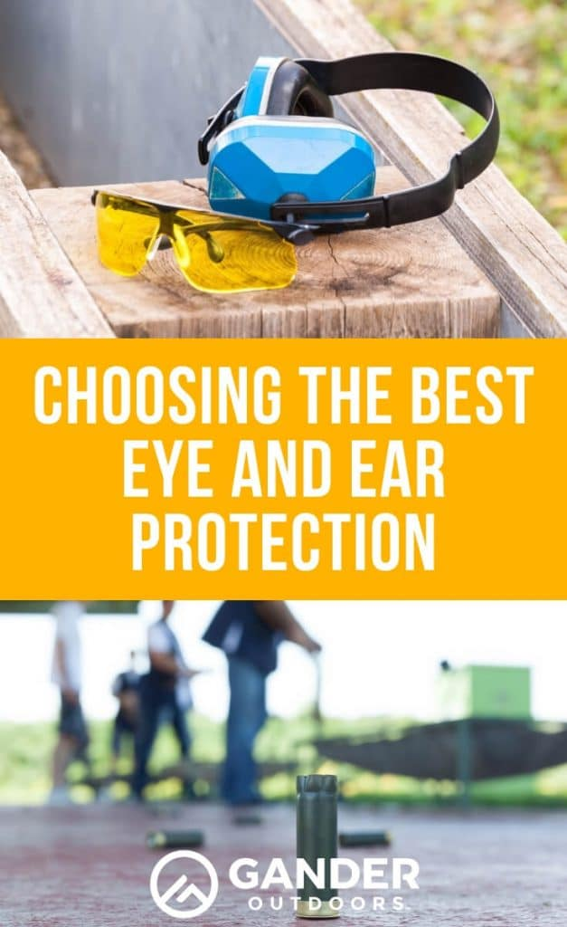 Choosing the best eye and ear protection