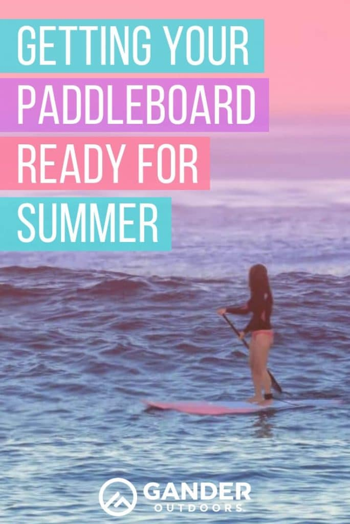Getting your paddleboard ready for summer