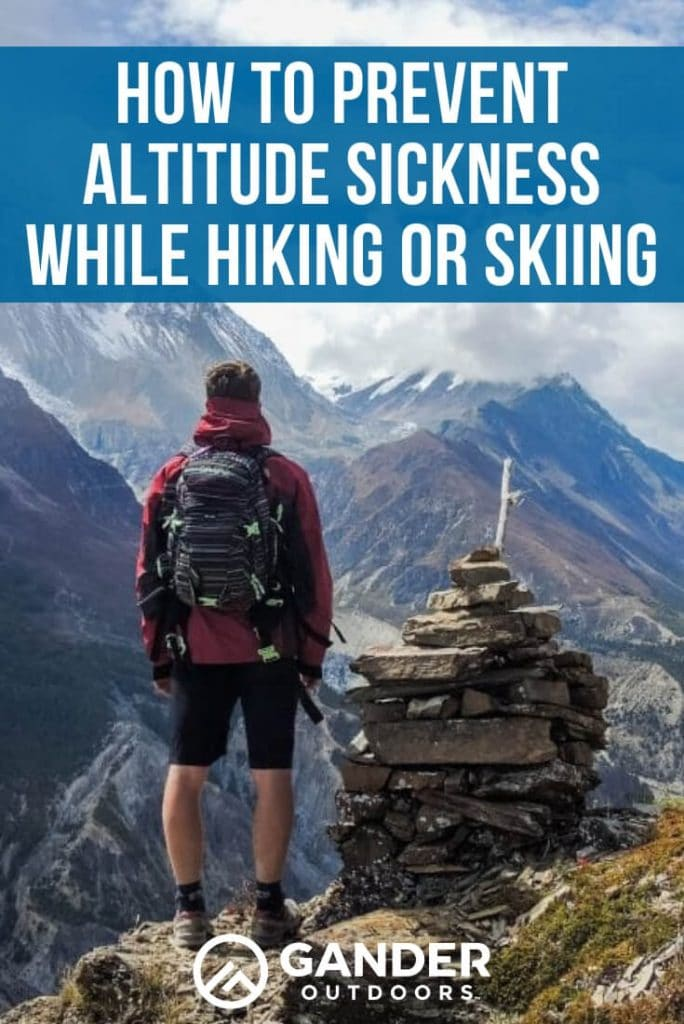 How to prevent altitude sickness while hiking or skiiing