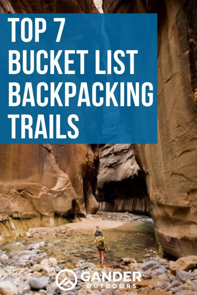 7 top bucket list backpacking trails