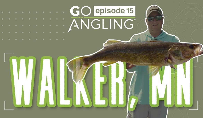 Go Angling - Ep 15 walleye