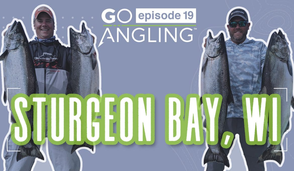 Go Angling: Episode 19 – King Salmon SMACKDOWN on Lake Michigan