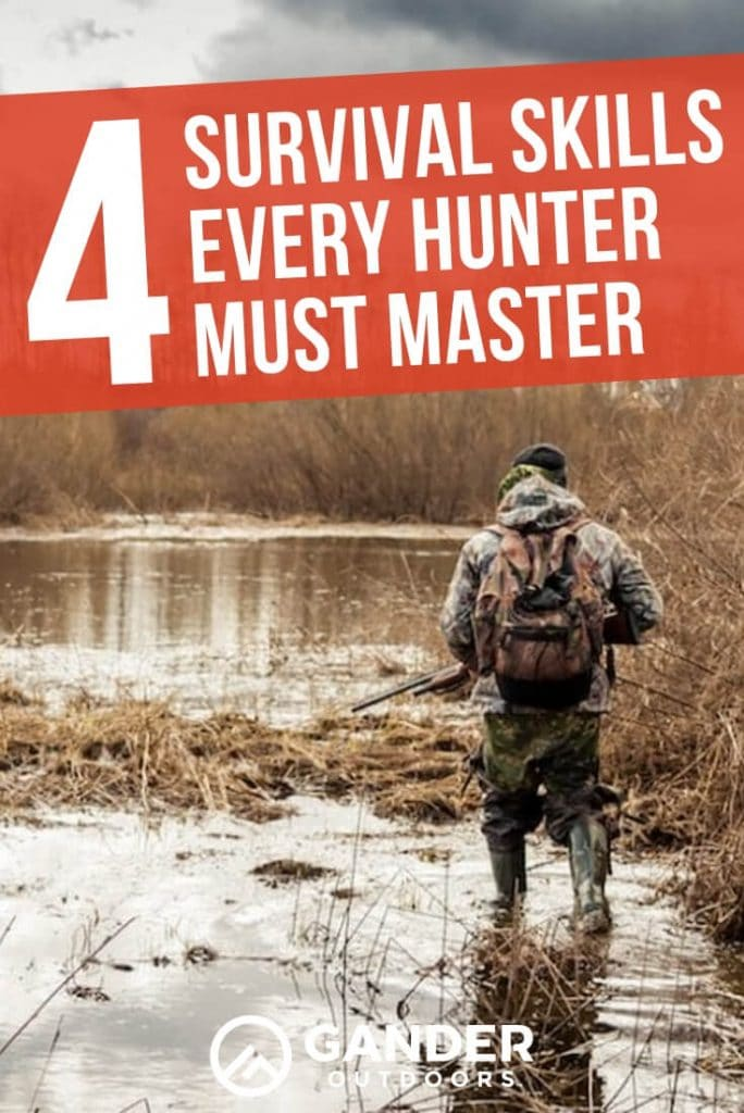 4 survival skills every hunter must master
