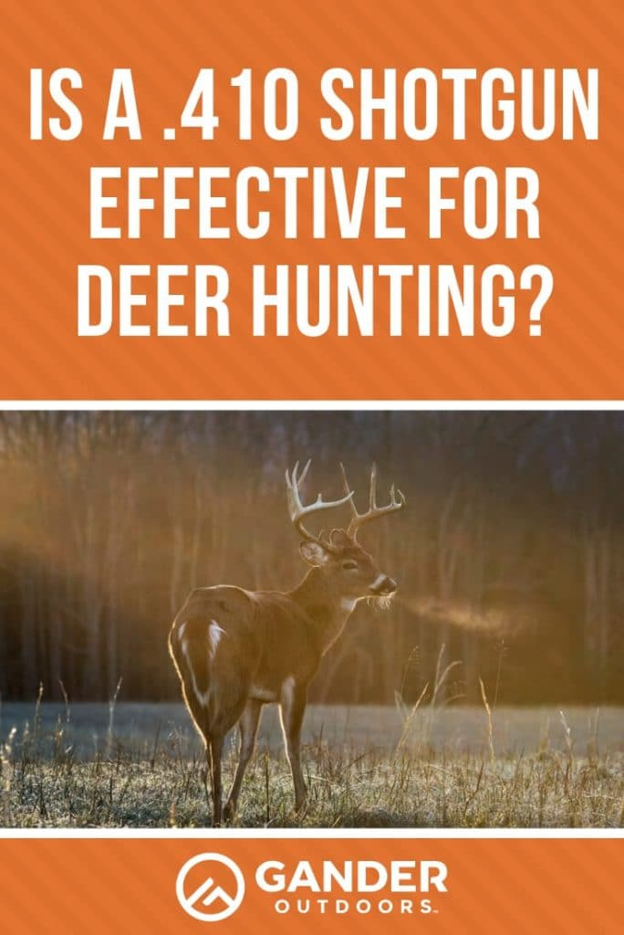Is a .410 shotgun effective for deer hunting