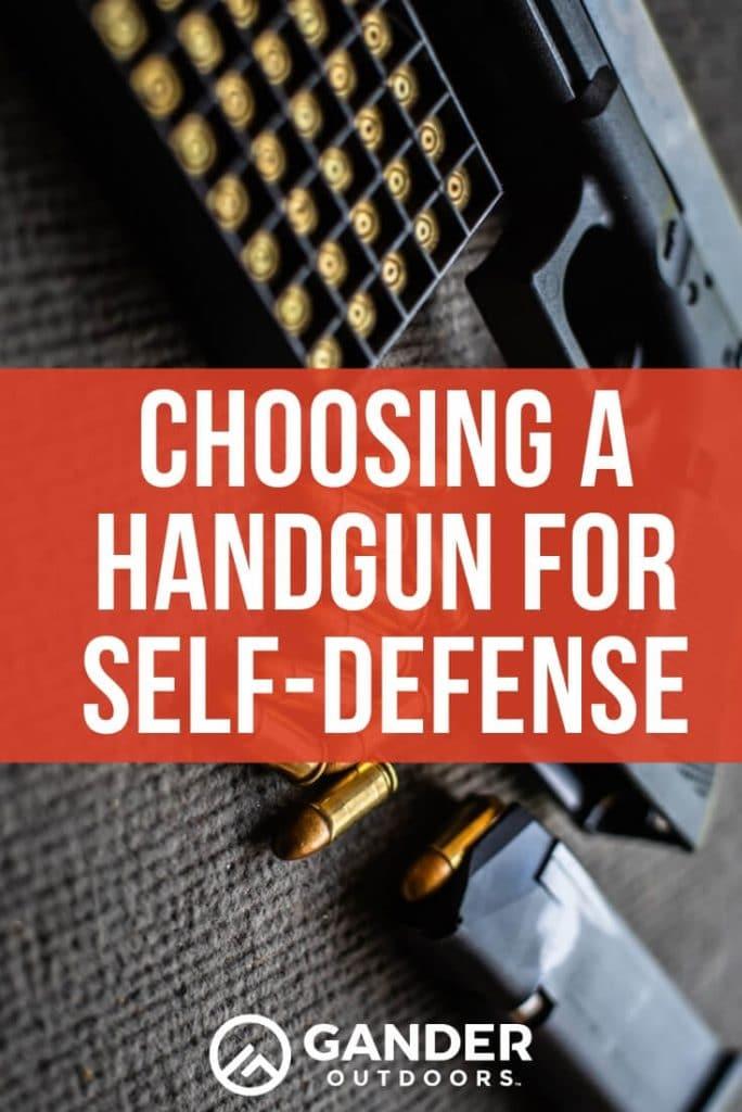 Choosing a handgun for self-defense