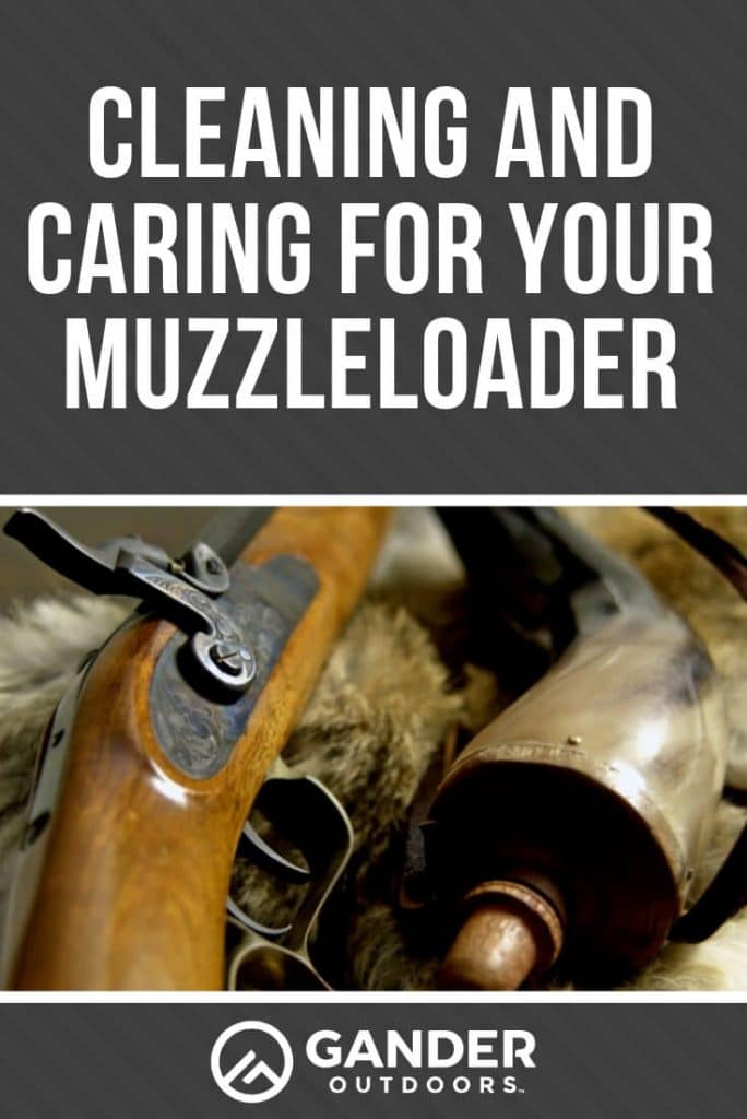 Cleaning and Caring for your muzzleloader