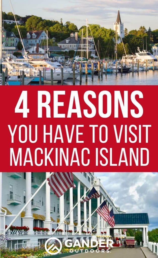 4 reasons you have to visit mackinac island
