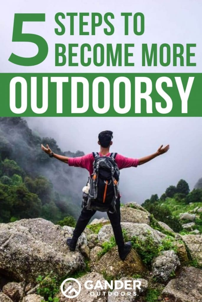 5 steps to become more outdoorsy