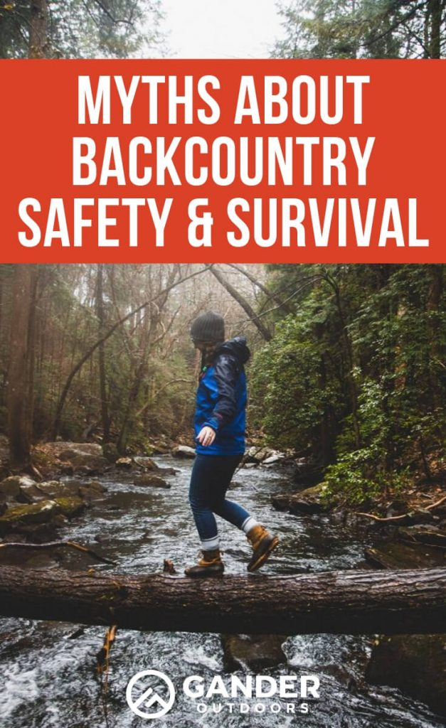 5 Myths about backcountry safety and survival