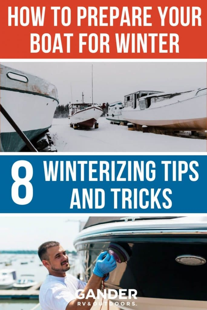 How to prepare your boat for winter - 8 winterizing tips and tricks