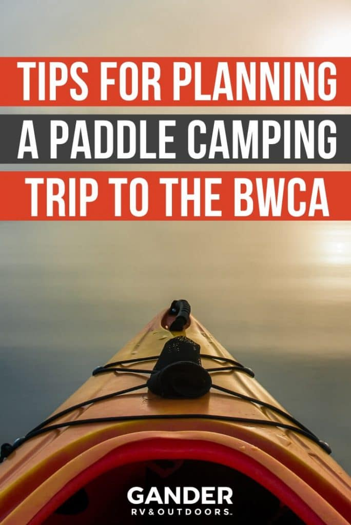 Tips for planning a paddle camping trip to the BWCA