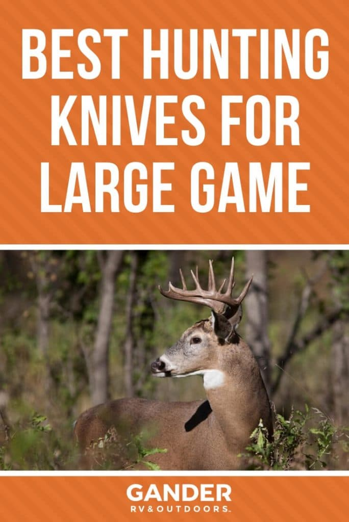 Best hunting knives for large game