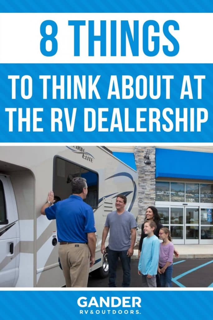 8 things to think about while at the RV dealership