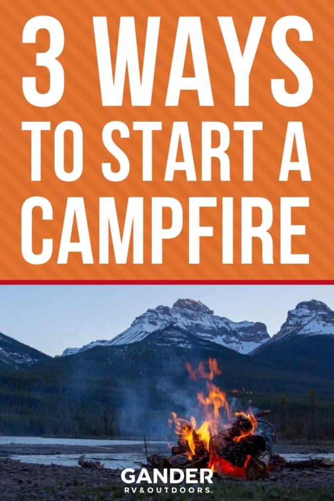 3 ways to start a campfire