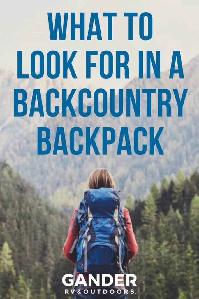 What to Look for in a Backcountry Backpack