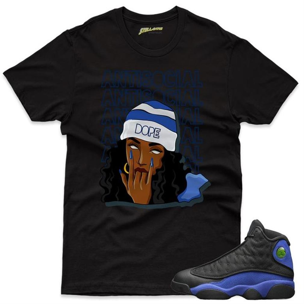 Awesome T-shirt Antisocial Girl Shirt To Match Jordan 13 Retro Black Hyper Royal Sneaker Unisex So Beautiful