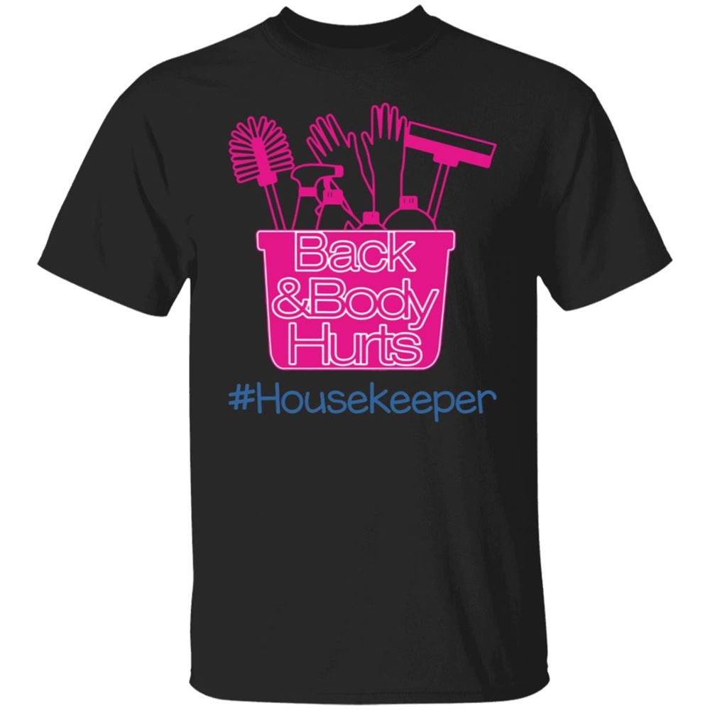 The Bees Knees Tee Shirt Back And Body Hurts Housekeeper Shirt 100% Cotton